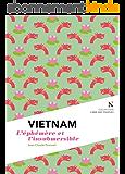 Vietnam : L'éphémère et l'insubmersible (L'âme des peuples)