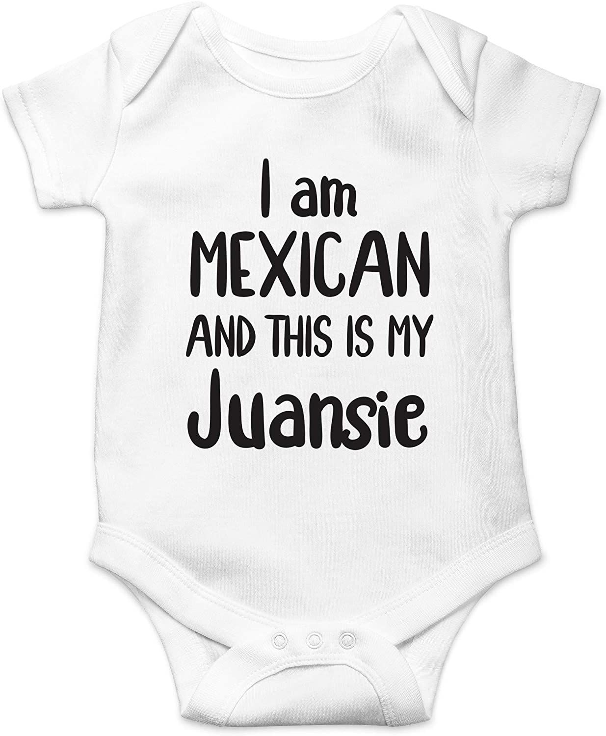 CBTwear I Am Mexican And This Is My Juansie - Funny Hispanic Outfts - Cute Infant One-Piece Baby Bodysuit