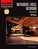 The Hal Leonard Recording Method: Instrument & Vocal Recording: 1 (Music Pro Guides)
