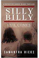 Silly Billy: A Detective Cassie Blake Thriller Kindle Edition