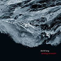 Lang: Writing on Water