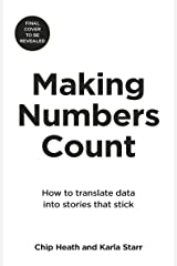 Making Numbers Count: How to translate data into stories that stick Kindle Edition