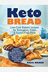 Keto Bread: Low-Carb Bakers recipes for Ketogenic, Paleo, & Gluten-Free Diets. Perfect Keto Buns, Muffins, Cookies and Loaves for Weight Loss and ... (keto snacks, keto bread recipes, keto easy) Paperback