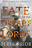 Fate of the Dwarf Lords (Annals of the Nameless Dwarf Book 6)