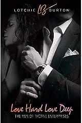 Love Hard, Love Deep (The Men of Thorne Enterprises Book 1) Kindle Edition
