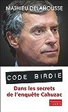 """""""Code Birdie"""": Les derniers secrets de l'affaire Cahuzac"""