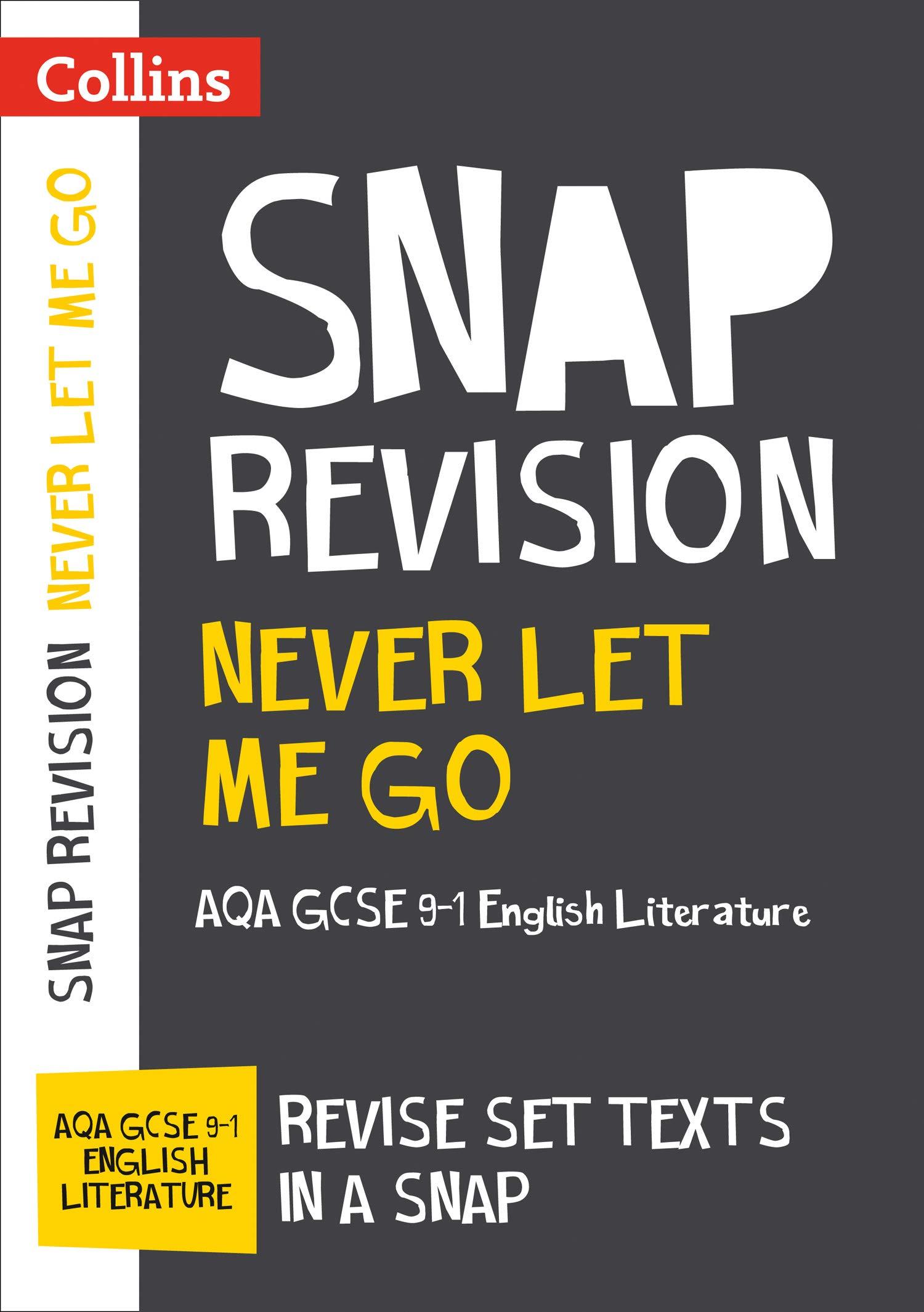 Never Let Me Go: New Grade 9-1 GCSE English Literature AQA Text Guide (Collins GCSE 9-1 Snap Revision)