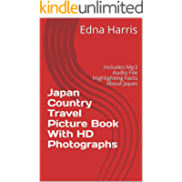 Japan Country Travel Picture Book With HD Photographs: Includes Mp3 Audio File Highlighting Facts About Japan