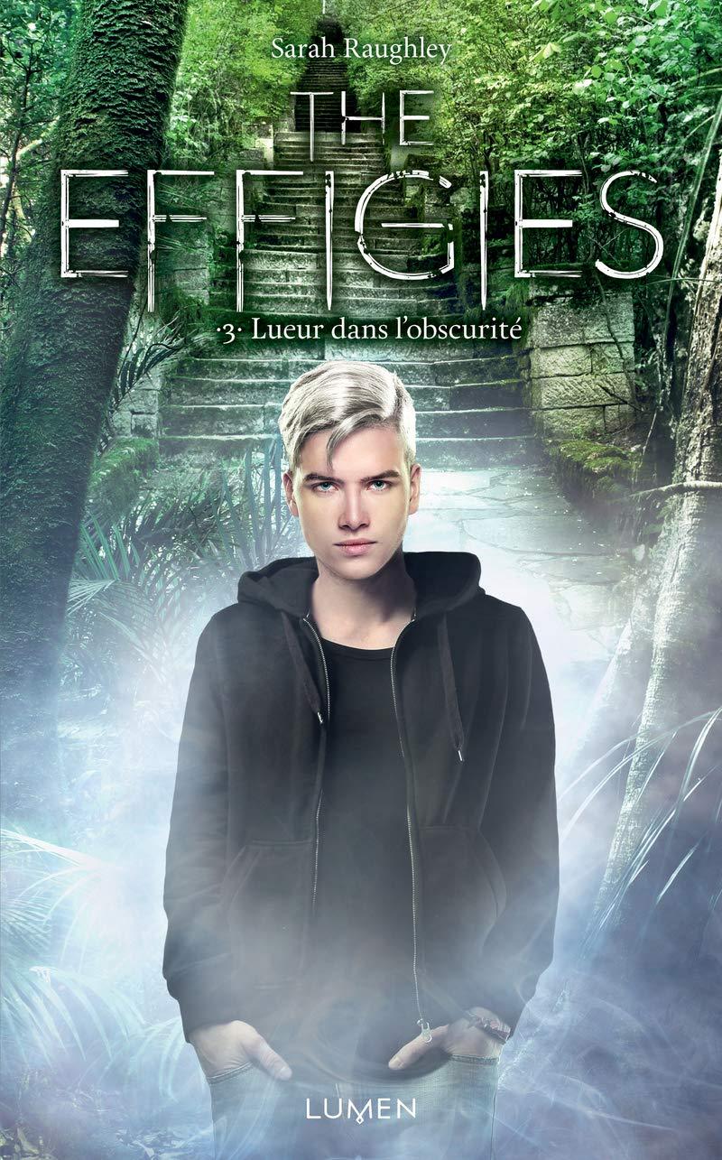 The Effigies - tome 3 Lueur dans l'obscurité (03) por Sarah Raughley