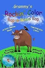 Grammy's Rockin' Color Rap-a-licious Rap: Teaching Kids Colors ~ A Beginner Reader for Kids Kindle Edition
