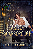 Earl of Scarborough: Wicked Earls' Club Book 21 (Seductive Scoundrels 9)