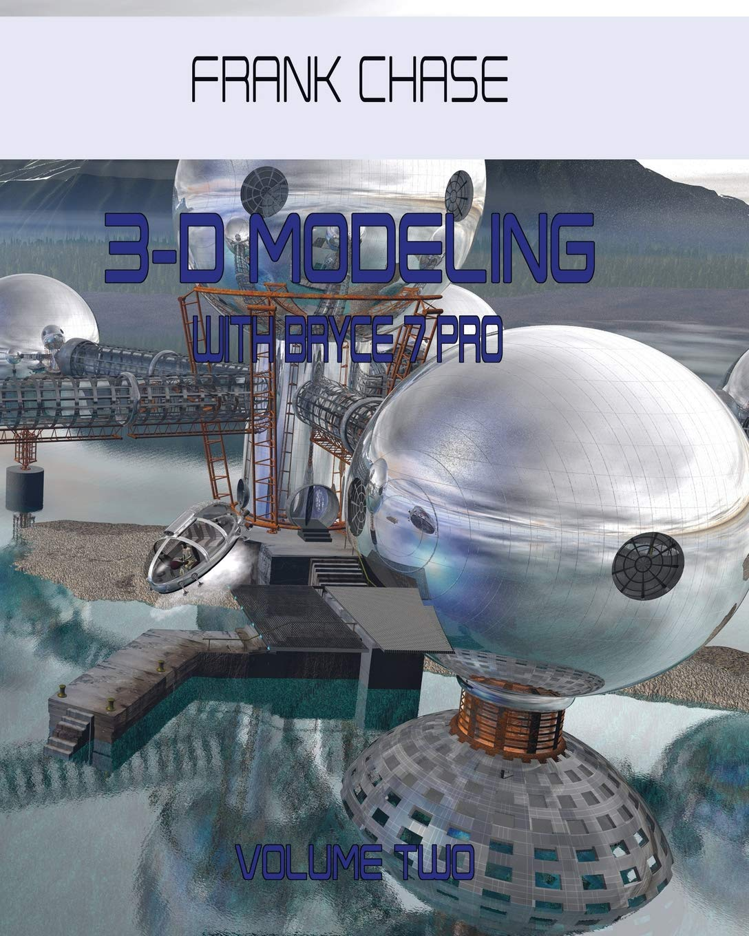 3-D MODELING with Bryce 7 pro: volume two pdf