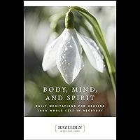 Body, Mind, and Spirit: Daily Meditations (Hazelden Meditations)