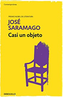 Casi un objeto / Almost an Object (Works of Jose Saramago) (Spanish Edition