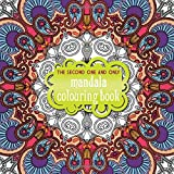 The Second One And Only Mandala Colouring Book 2015