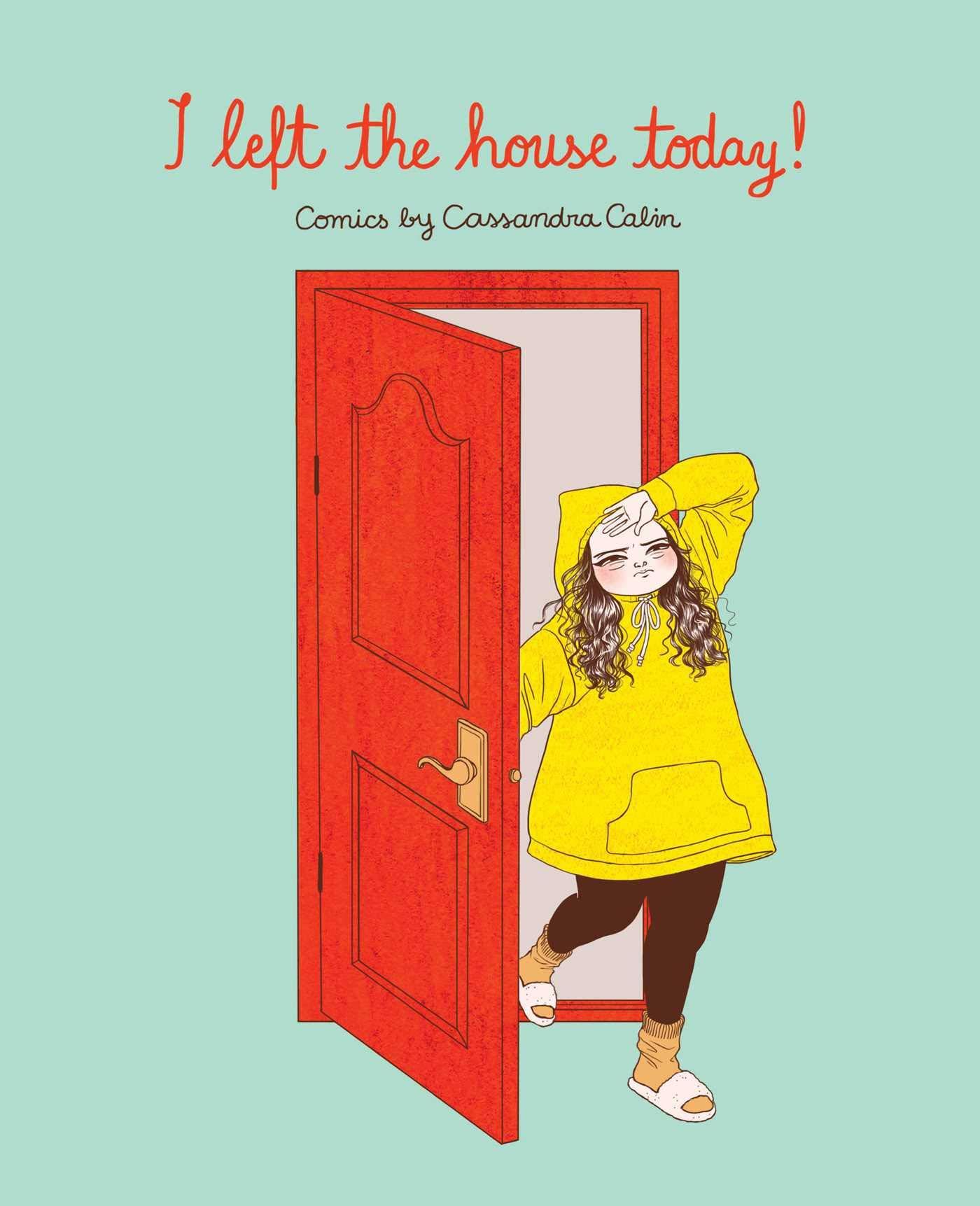 I Left the House Today!: Calin, Cassandra: 9781524855574: Amazon.com: Books