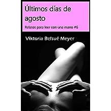 Últimos días de agosto (Relatos para leer con una mano nº 6) (Spanish Edition) Sep 12, 2018