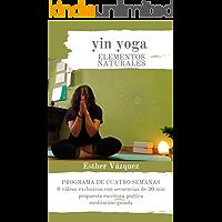 Yin Yoga Elementos Naturales: programa de cuatro semanas