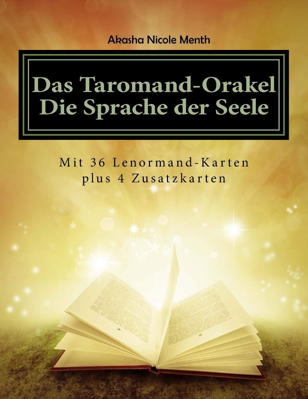 Das Taromand-Orakel - Die Sprache der Seele: mit 36 Lenormand-Karten plus 4 Zusatzkarten Taschenbuch – Großdruck, 14. November 2016 Akasha Nicole Menth 1517049989 Body