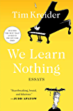 We Learn Nothing: Essays and Cartoons (English Edition)