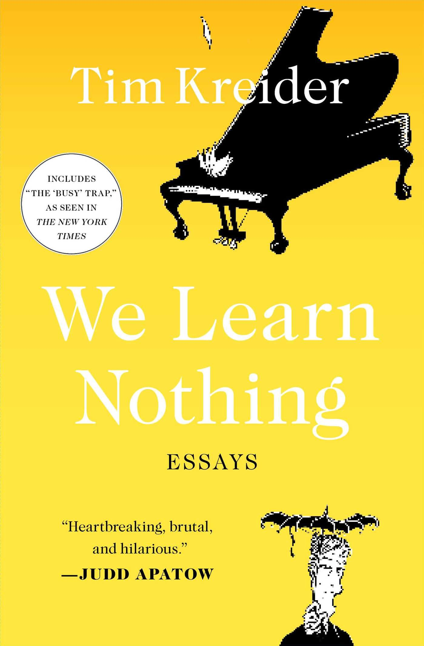 we learn nothing essays tim kreider com we learn nothing essays tim kreider 9781439198711 com books