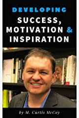 Developing Success, Motivation & Inspiration Kindle Edition
