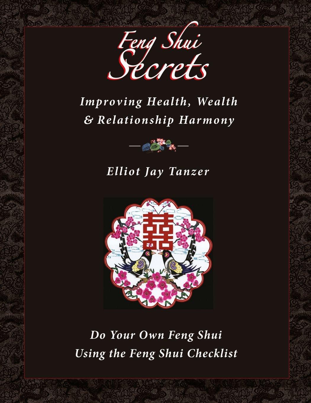 FENG SHUI SECRETS: Improving Health, Wealth & Relationship Harmony (O)