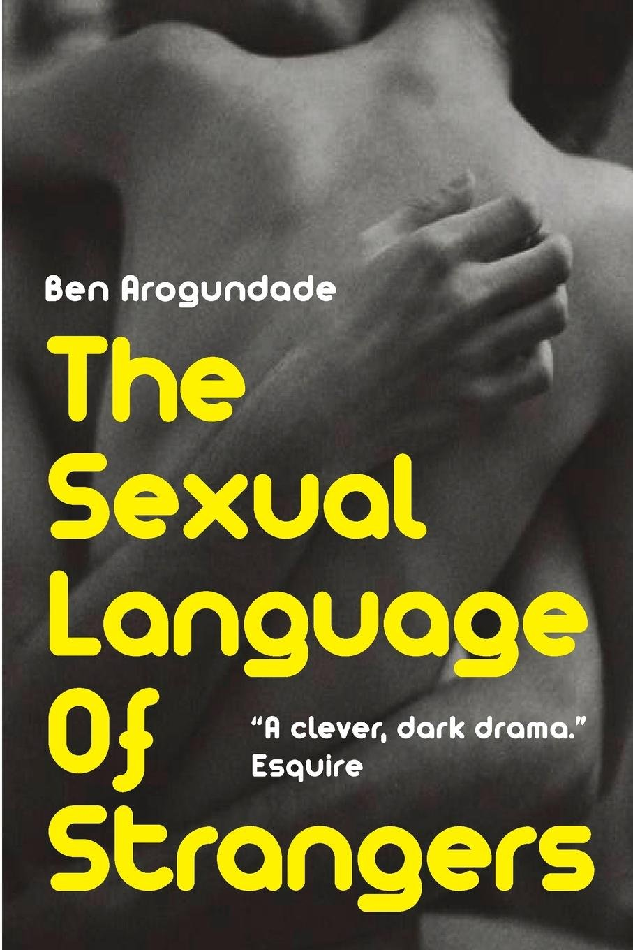The Sexual Language Of Strangers: Top Rated Romantic Suspense Fiction - Recommended Read For 2018 (Paperback Book)