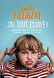 J'ai tout essayé: Opposition, pleurs et crises de rage : traverser la période de 1 à 5 ans (Famille-Education) (French Edition)