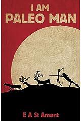 I Am Paleo Man Kindle Edition