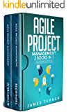 Agile Project Management: 2 Books in 1 - The Ultimate Beginner's & Intermediate Guide to Learn Agile Project Management Step by Step
