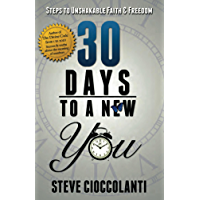 30 Days To A New You: Steps to Unshakable Faith & Freedom (English Edition)