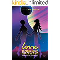 Love Beyond Body, Space, and Time: An LGBT and two-spirit sci-fi anthology