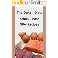 Dukan Diet Recipes: 50+ Attack Phase Recipes and Food Lists (English Edition)