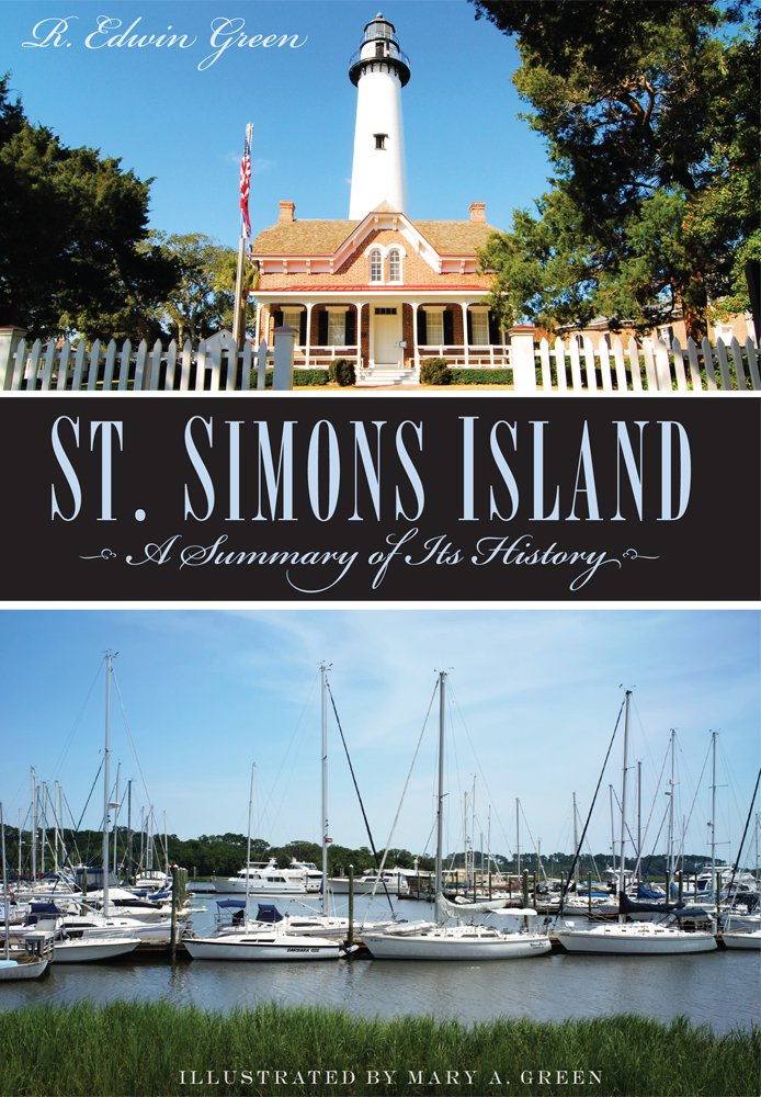 Download St. Simons Island: A Summary of Its History (Brief History) ebook