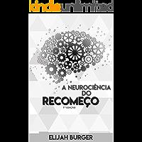 A Neurociência do Recomeço