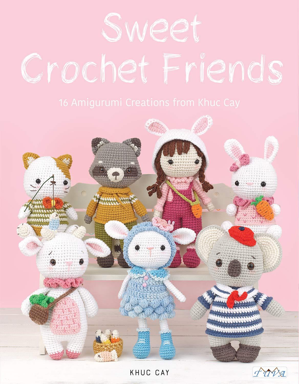 Sweet Crochet Friends  16 Amigurumi Creations From Khuc Cay  Amigurumi Creations From Khuc Cay's Little Hands