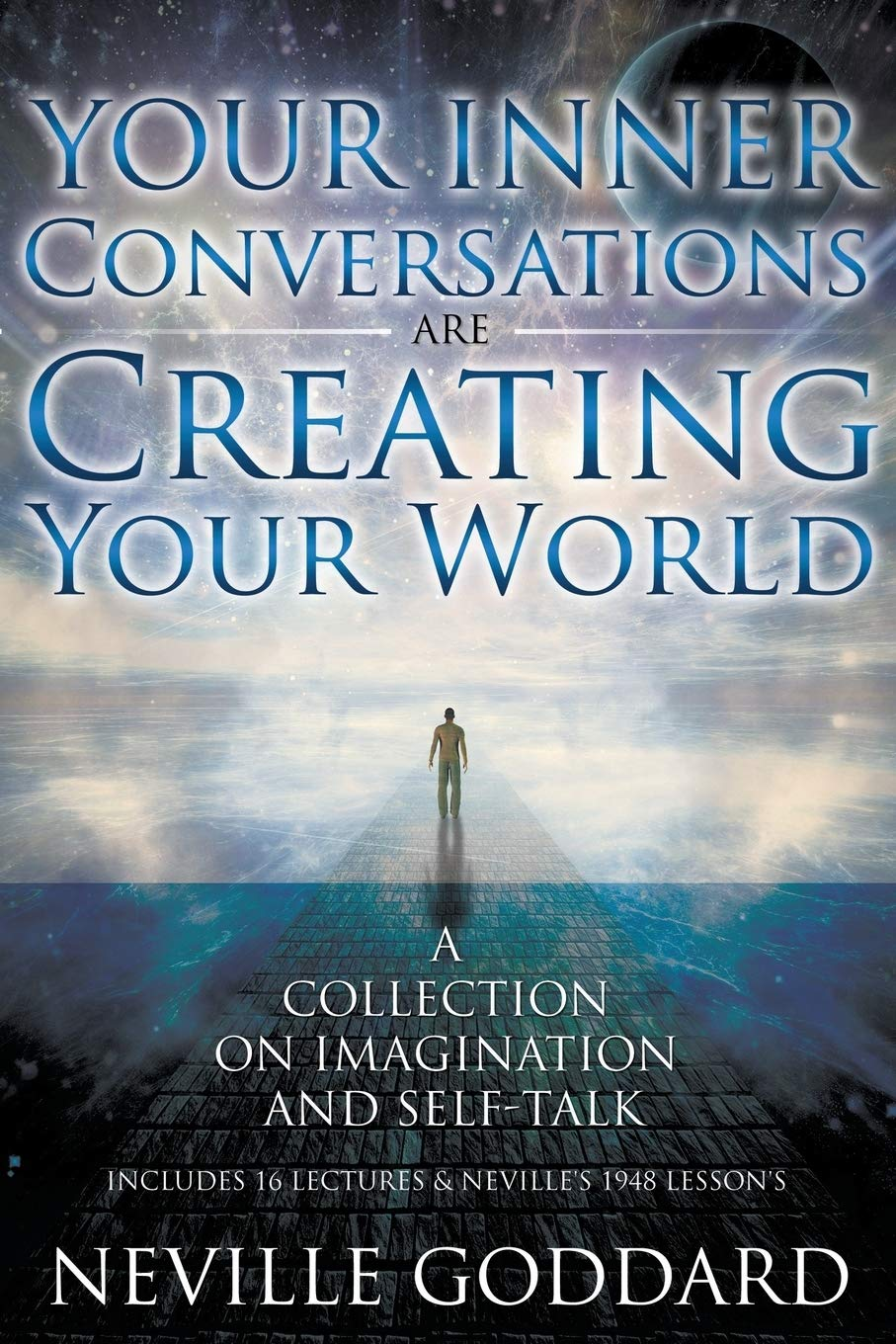 Neville Goddard: Your Inner Conversations Are