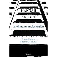 Eichmann en Jerusalén: Un estudio sobre la banalidad