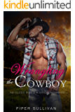 Wrangling the Cowboy: An Older Man & A Virgin Romance