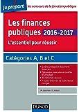 Les finances publiques 2016-2017 - L'essentiel pour réussir - catégories A et B