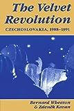 The Velvet Revolution: Czechoslovakia, 1988-1991