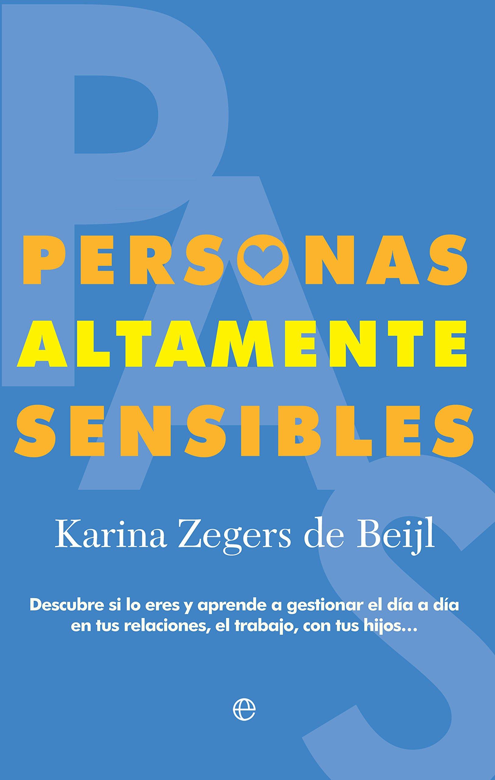 Personas Altamente Sensibles (Psicología): Amazon.es: Karina Zegers de  Beijl: Libros