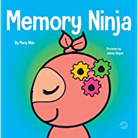 Memory Ninja: A Children's Book About Learning and Memory Improvement