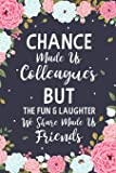 Chance Made us Colleagues But The Fun & Laughter We Share Made us Friends: Floral Friendship Gifts For Women | Chance…