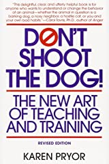 Don't Shoot the Dog: The New Art of Teaching and Training Paperback