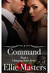 Command: A sexy Private Investigator suspense thriller romance (Changing Roles Book 1) Kindle Edition