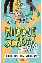 Education Domestication (Middle School Mayhem Book 10) Kindle Edition