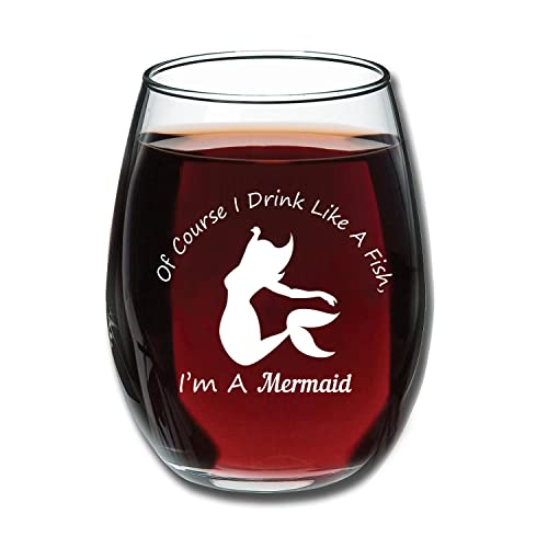Of Course I Drink Like A Fish Im Mermaid Wine Glass