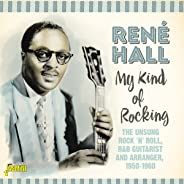 My Kind Of Rocking: Unsung Rock N Roll / R&B Guitarist & Arranger1950-1960 - Original Recordings Remastered